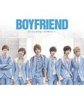 BOYFRIEND - Be my shine - Kimi wo Hanasanai (édition japonaise)
