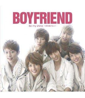 BOYFRIEND - Be my shine - Kimi wo Hanasanai (édition normale) (édition japonaise)