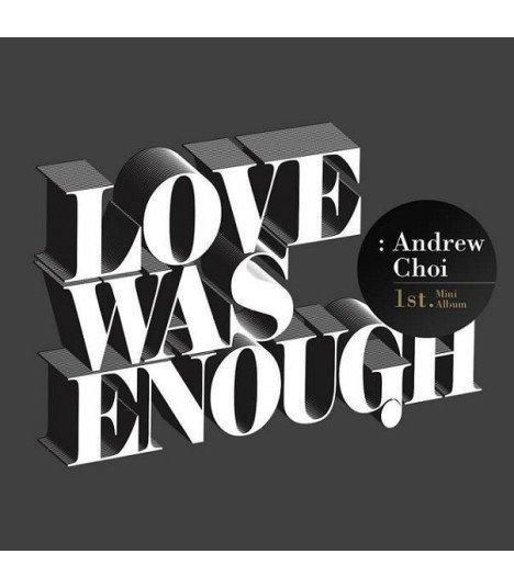 Andrew Choi (앤드류 최) Mini Album Vol. 1 - Love Was Enough (édition coréenne)