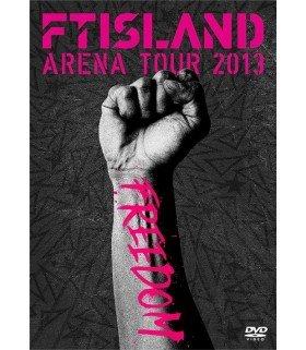 FTISLAND - FTISLAND Arena Tour 2013 - Freedom- (DVD) (édition japonaise)