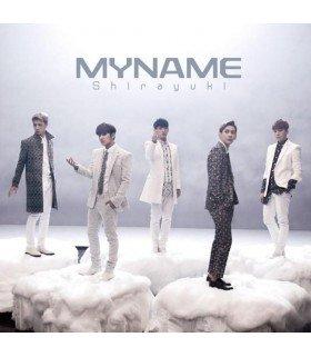 MYNAME (마이네임) Shirayuki (SINGLE+DVD) (Type B) (édition normale japonaise)