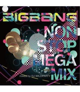 BIGBANG (빅뱅) BIGBANG NON STOP MEGA MIX mixed by DJ WILDPARTY (édition japonaise)