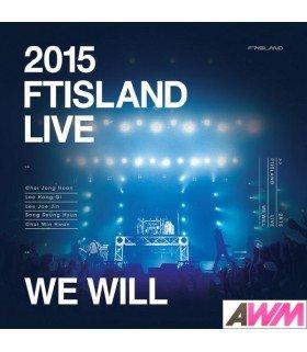FTIsland (에프티아일랜드) 2015 FTISLAND LIVE - We Will Tour (2DVD + PHOTOBOOK) (édition limitée coréenne)