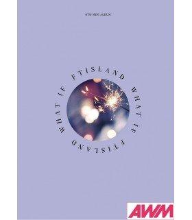 FTIsland (FT아일랜드) Mini Album Vol. 6 - WHAT IF (édition coréenne)