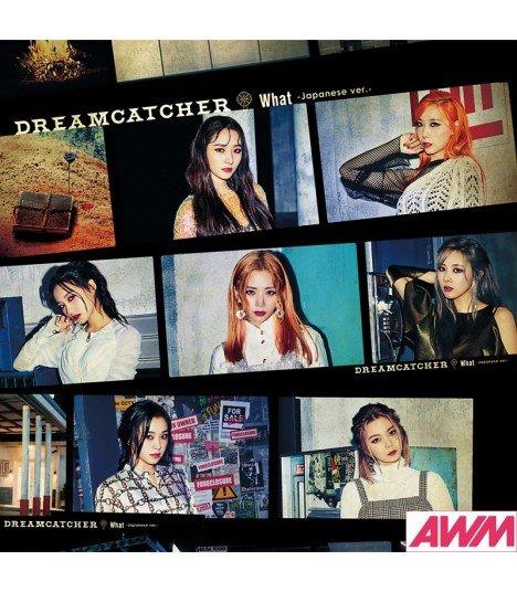 Dreamcatcher - What -Japanese ver.- (Type B / SINGLE+DVD) (édition limitée japonaise)